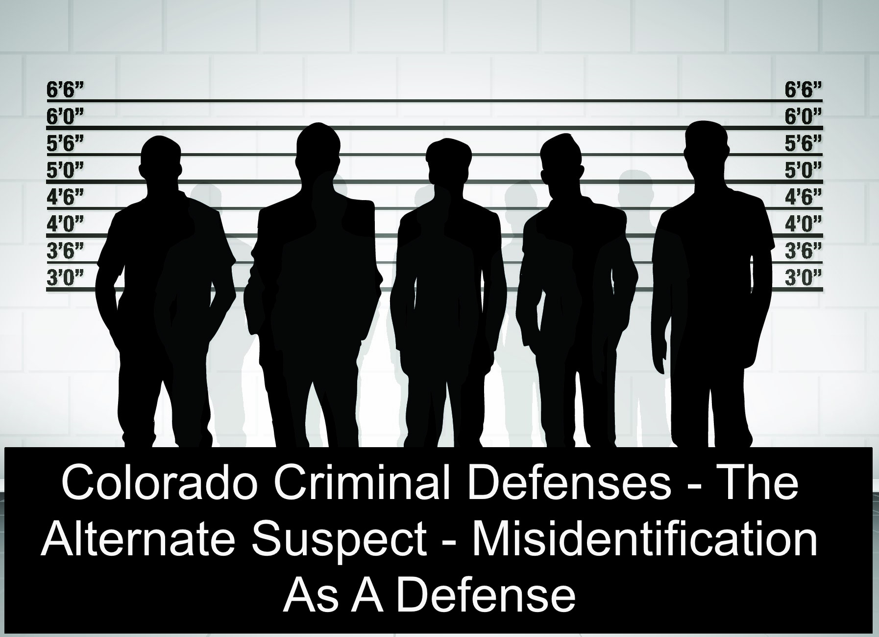Colorado Criminal Defenses - The Alternate Suspect - Misidentification As A Defense